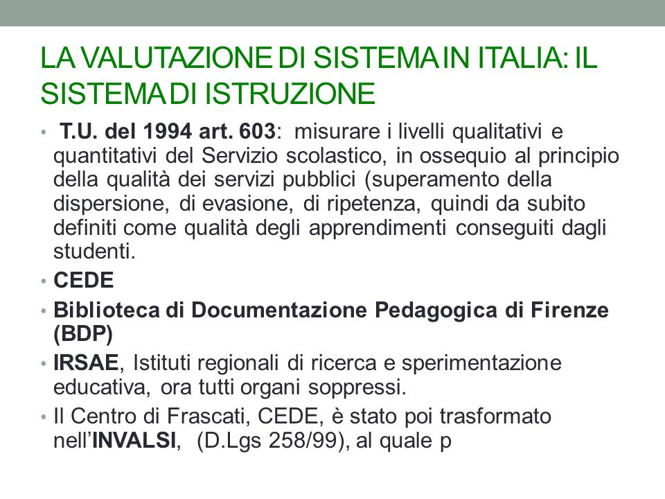 LA VALUTAZIONE DI SISTEMA IN ITALIA: IL SISTEMA DI ISTRUZIONE T.U.