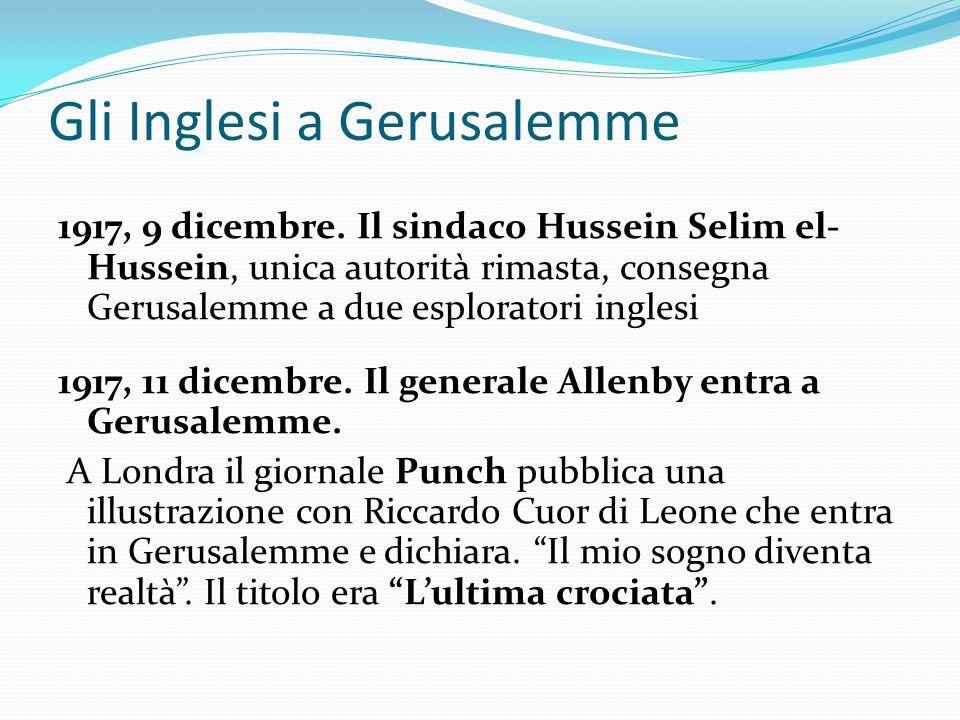 Gli Inglesi a Gerusalemme 1917, 9 dicembre. Il sindaco Hussein Selim el- Hussein, unica autorità rimasta, consegna Gerusalemme a due esploratori ingle