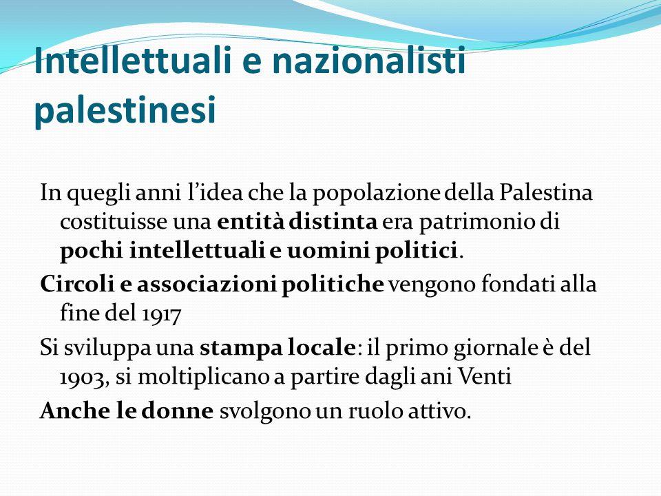 Intellettuali e nazionalisti palestinesi In quegli anni l'idea che la popolazione della Palestina costituisse una entità distinta era patrimonio di po