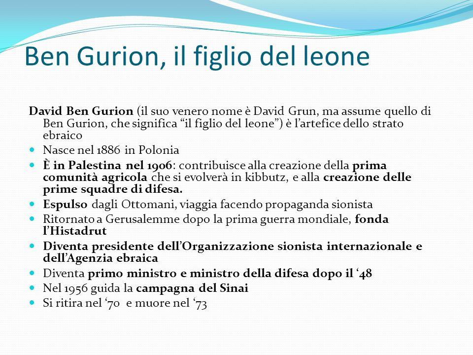 """Ben Gurion, il figlio del leone David Ben Gurion (il suo venero nome è David Grun, ma assume quello di Ben Gurion, che significa """"il figlio del leone"""""""