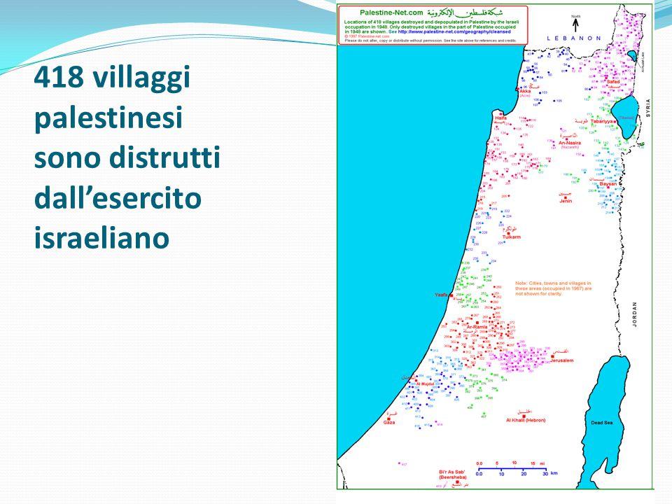 418 villaggi palestinesi sono distrutti dall'esercito israeliano