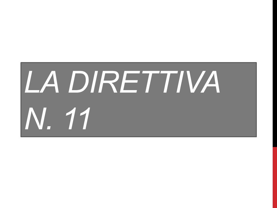 LA DIRETTIVA N. 11