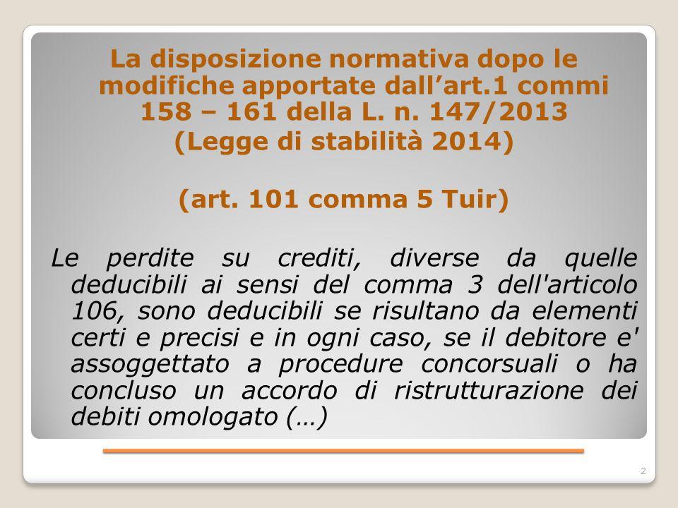 ____________________ La disposizione normativa dopo le modifiche apportate dall'art.1 commi 158 – 161 della L. n. 147/2013 (Legge di stabilità 2014) (