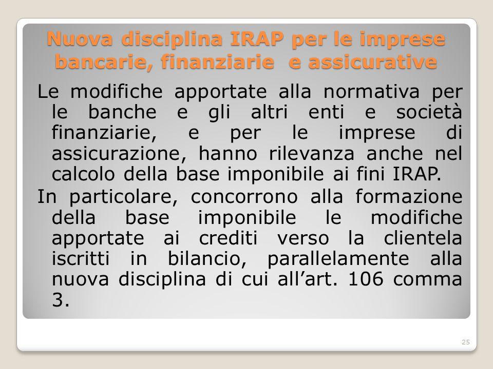 Nuova disciplina IRAP per le imprese bancarie, finanziarie e assicurative Le modifiche apportate alla normativa per le banche e gli altri enti e socie