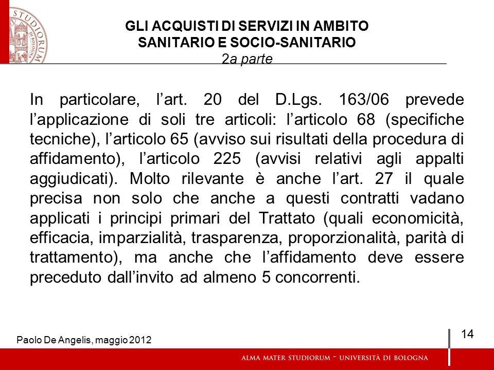 GLI ACQUISTI DI SERVIZI IN AMBITO SANITARIO E SOCIO-SANITARIO 2a parte In particolare, l'art.