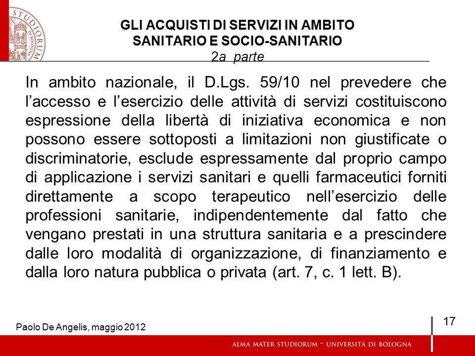 GLI ACQUISTI DI SERVIZI IN AMBITO SANITARIO E SOCIO-SANITARIO 2a parte In ambito nazionale, il D.Lgs.