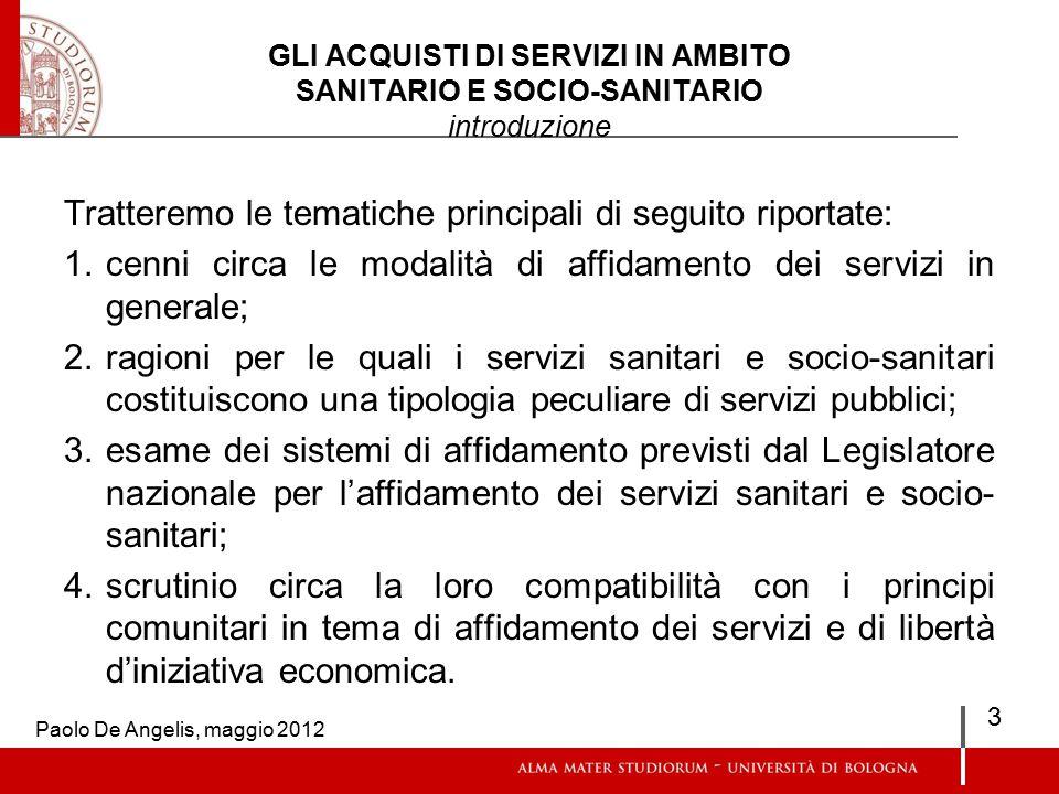 GLI ACQUISTI DI SERVIZI IN AMBITO SANITARIO E SOCIO-SANITARIO 4a parte Quanto all'affidamento ai cd.