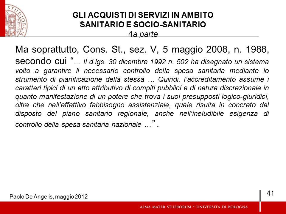 GLI ACQUISTI DI SERVIZI IN AMBITO SANITARIO E SOCIO-SANITARIO 4a parte Ma soprattutto, Cons.