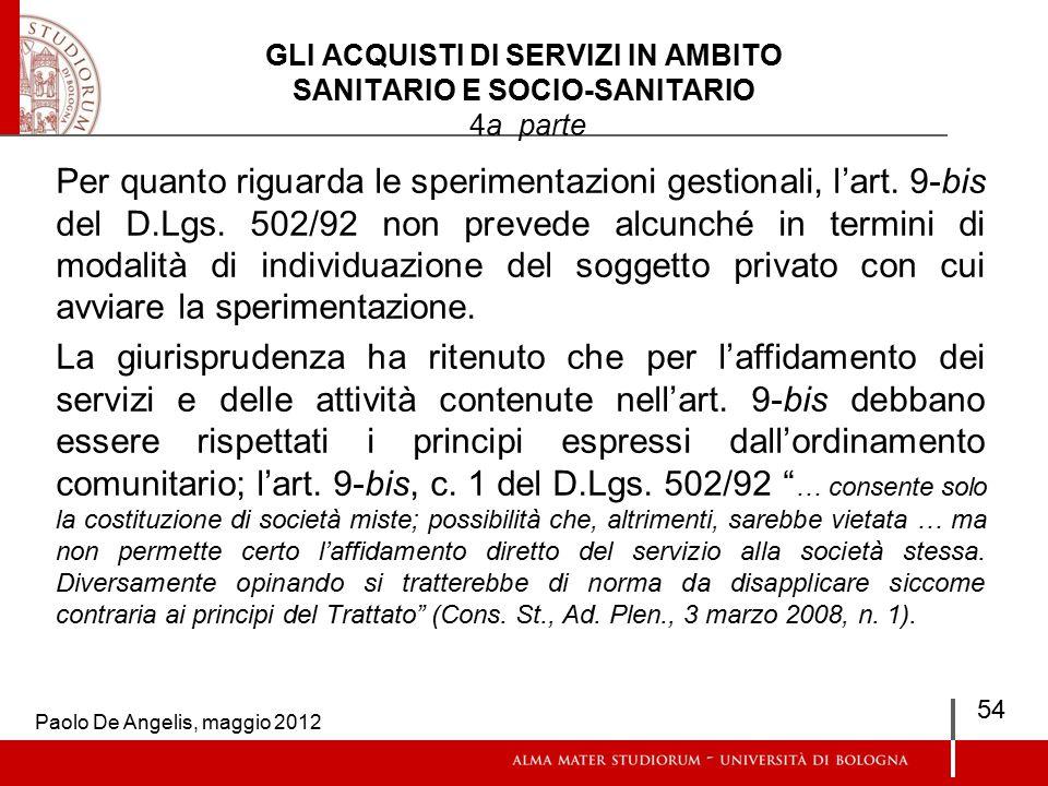 GLI ACQUISTI DI SERVIZI IN AMBITO SANITARIO E SOCIO-SANITARIO 4a parte Per quanto riguarda le sperimentazioni gestionali, l'art.