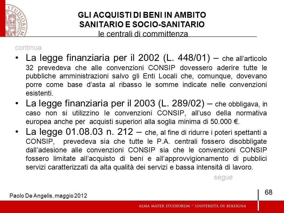 GLI ACQUISTI DI BENI IN AMBITO SANITARIO E SOCIO-SANITARIO le centrali di committenza continua La legge finanziaria per il 2002 (L.