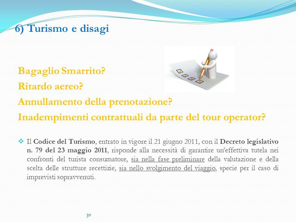 6) Turismo e disagi Bagaglio Smarrito.Ritardo aereo.