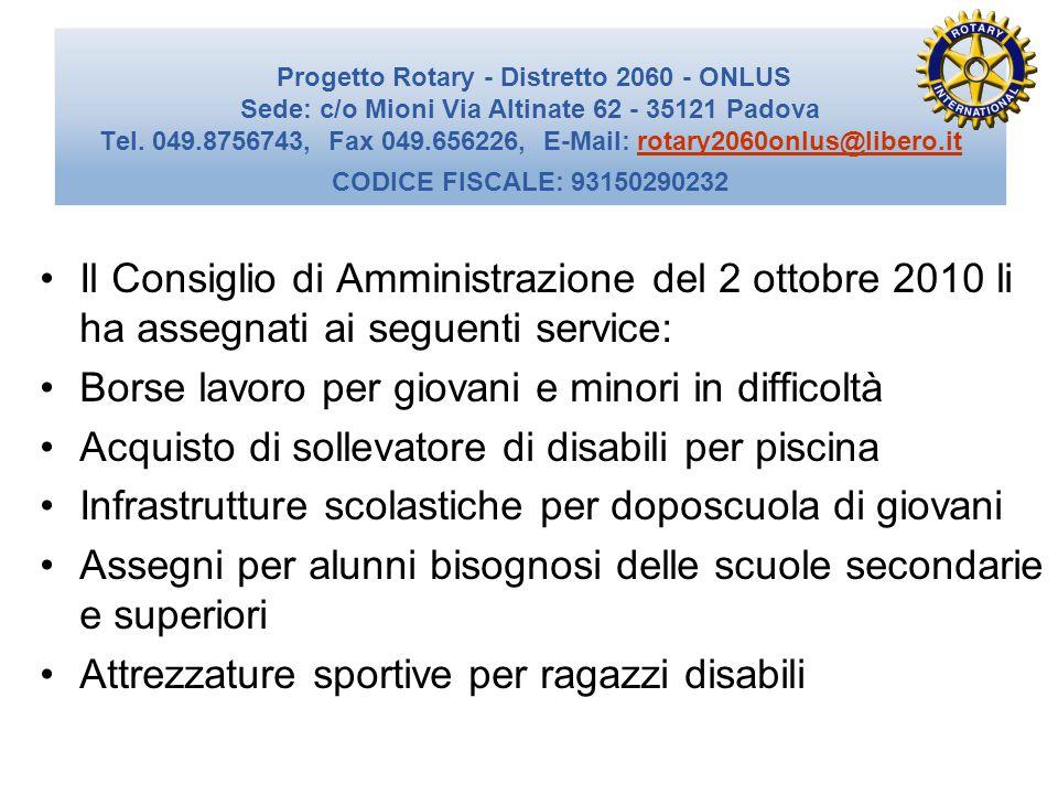 Progetto Rotary - Distretto 2060 - ONLUS Sede: c/o Mioni Via Altinate 62 - 35121 Padova Tel.