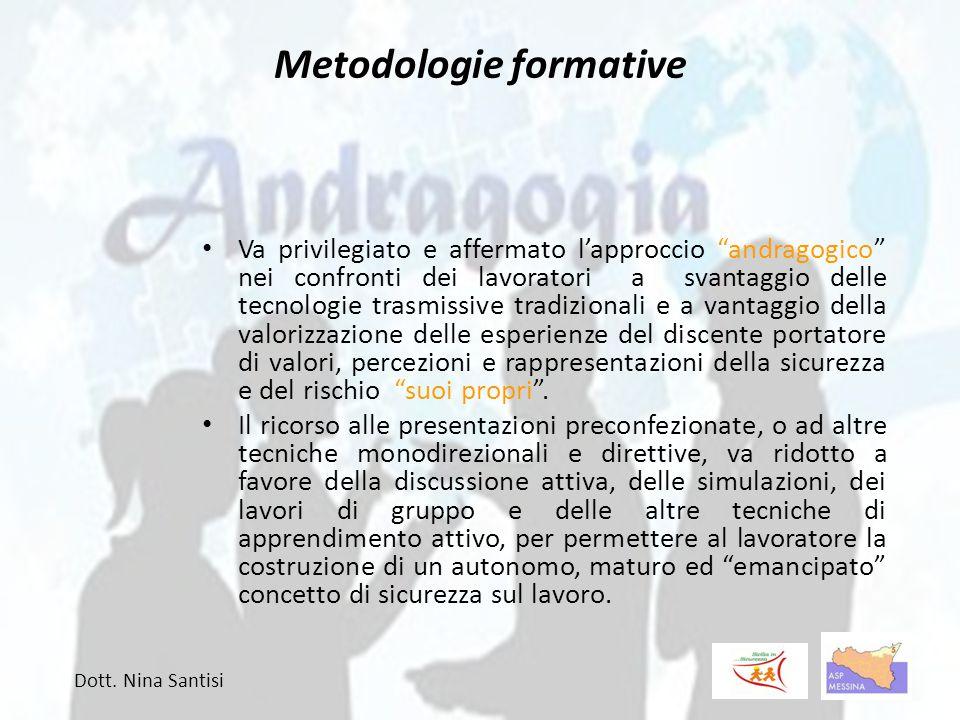 """Metodologie formative Va privilegiato e affermato l'approccio """"andragogico"""" nei confronti dei lavoratori a svantaggio delle tecnologie trasmissive tra"""