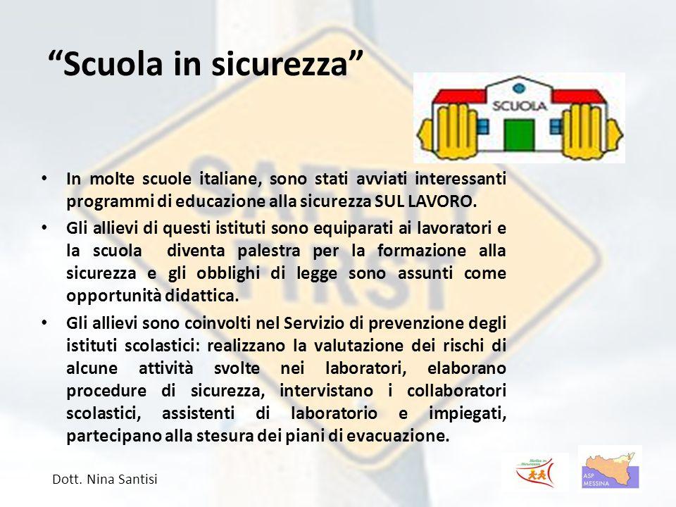 Scuola in sicurezza In molte scuole italiane, sono stati avviati interessanti programmi di educazione alla sicurezza SUL LAVORO.