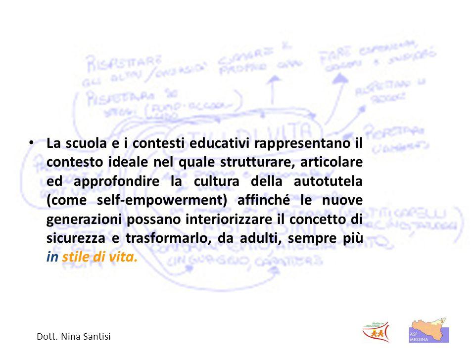 La scuola e i contesti educativi rappresentano il contesto ideale nel quale strutturare, articolare ed approfondire la cultura della autotutela (come