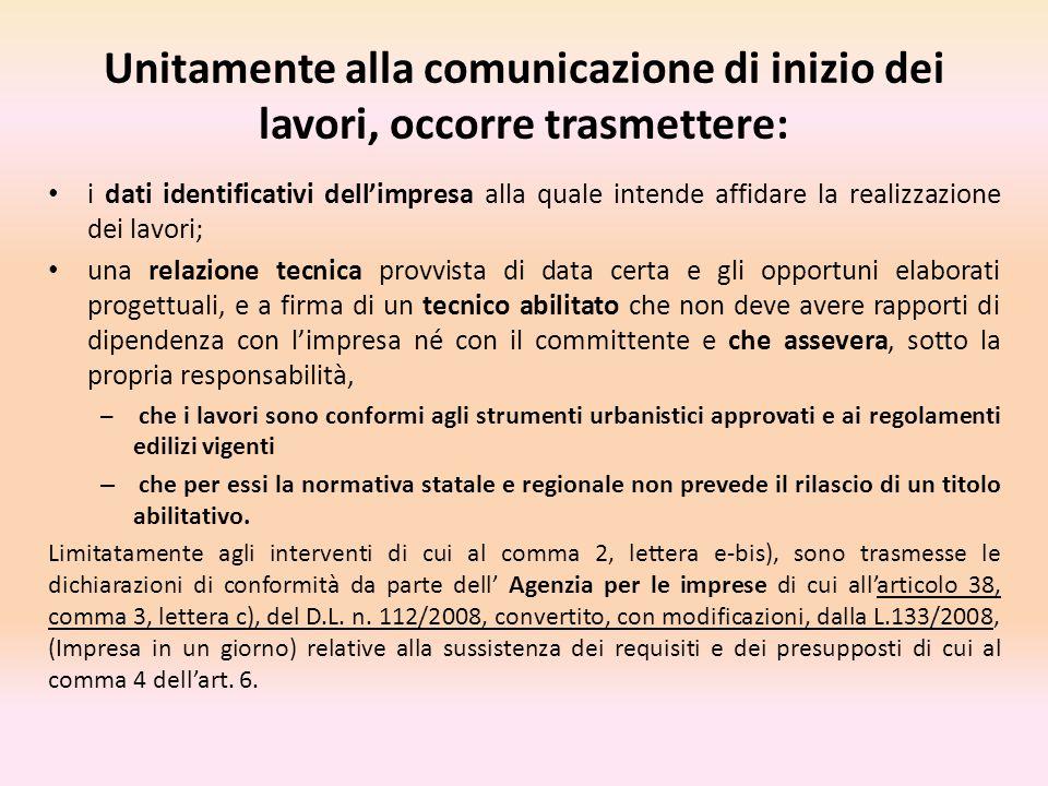 Unitamente alla comunicazione di inizio dei lavori, occorre trasmettere: i dati identificativi dell'impresa alla quale intende affidare la realizzazio