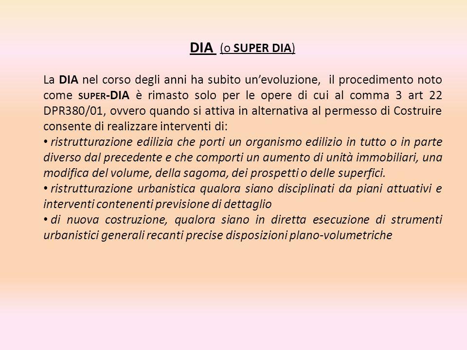 DIA (o SUPER DIA) La DIA nel corso degli anni ha subito un'evoluzione, il procedimento noto come SUPER -DIA è rimasto solo per le opere di cui al comm