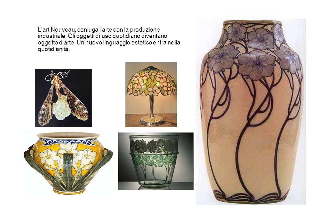 L'art Nouveau, coniuga l'arte con la produzione industriale. Gli oggetti di uso quotidiano diventano oggetto d'arte. Un nuovo linguaggio estetico entr