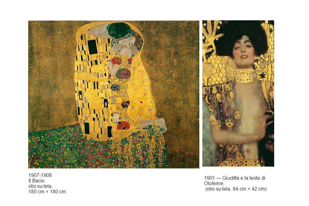 1907-1908 Il Bacio olio su tela, 180 cm × 180 cm 1901 — Giuditta e la testa di Oloferne, (olio su tela, 84 cm × 42 cm)