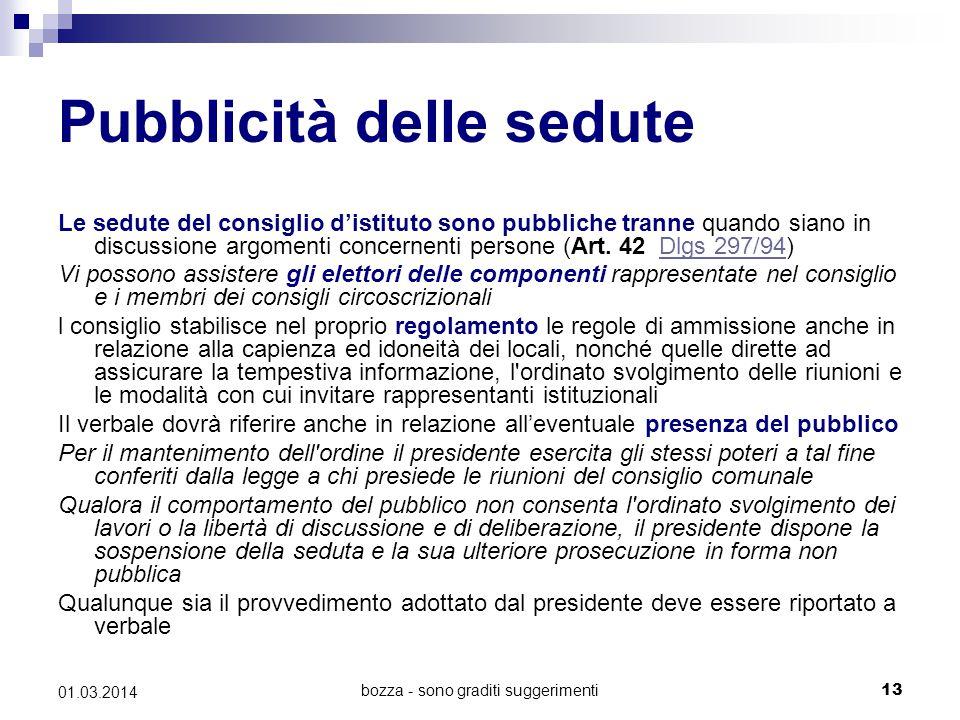 bozza - sono graditi suggerimenti13 01.03.2014 Pubblicità delle sedute Le sedute del consiglio d'istituto sono pubbliche tranne quando siano in discus