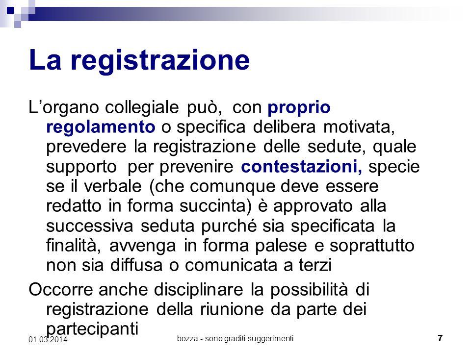 bozza - sono graditi suggerimenti7 01.03.2014 La registrazione L'organo collegiale può, con proprio regolamento o specifica delibera motivata, prevede