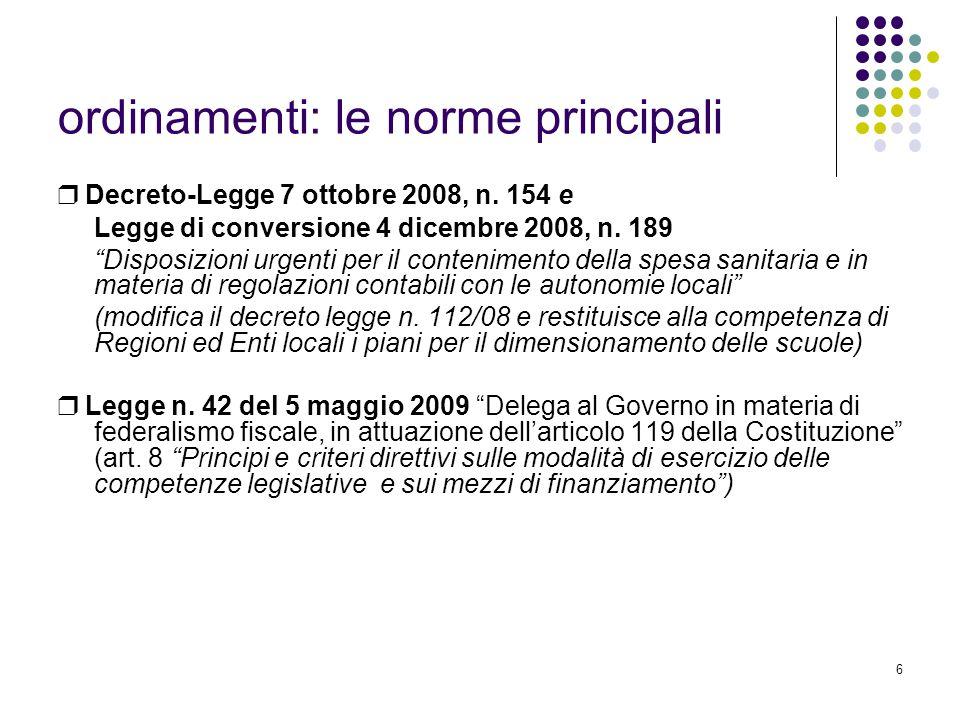 6 ordinamenti: le norme principali ❒ Decreto-Legge 7 ottobre 2008, n.