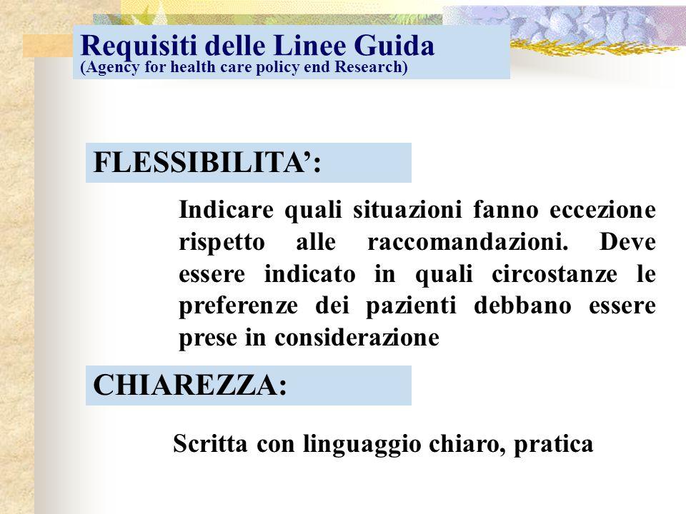 FLESSIBILITA': Indicare quali situazioni fanno eccezione rispetto alle raccomandazioni. Deve essere indicato in quali circostanze le preferenze dei pa