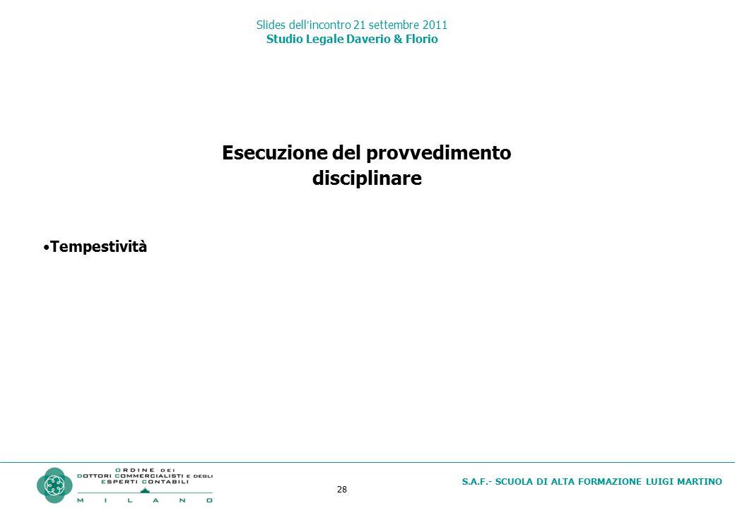28 S.A.F.- SCUOLA DI ALTA FORMAZIONE LUIGI MARTINO Slides dell'incontro 21 settembre 2011 Studio Legale Daverio & Florio Esecuzione del provvedimento