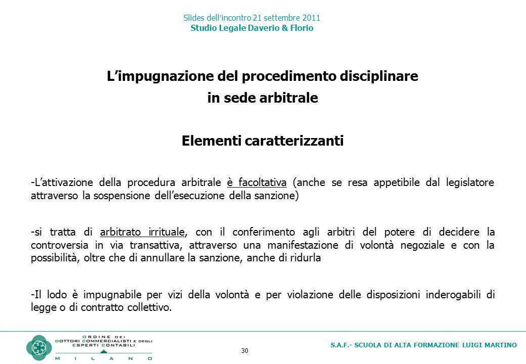 30 S.A.F.- SCUOLA DI ALTA FORMAZIONE LUIGI MARTINO Slides dell'incontro 21 settembre 2011 Studio Legale Daverio & Florio L'impugnazione del procedimen