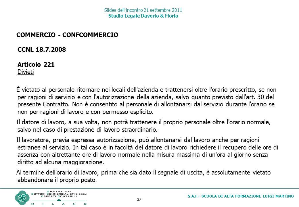 37 S.A.F.- SCUOLA DI ALTA FORMAZIONE LUIGI MARTINO Slides dell'incontro 21 settembre 2011 Studio Legale Daverio & Florio COMMERCIO - CONFCOMMERCIO CCN