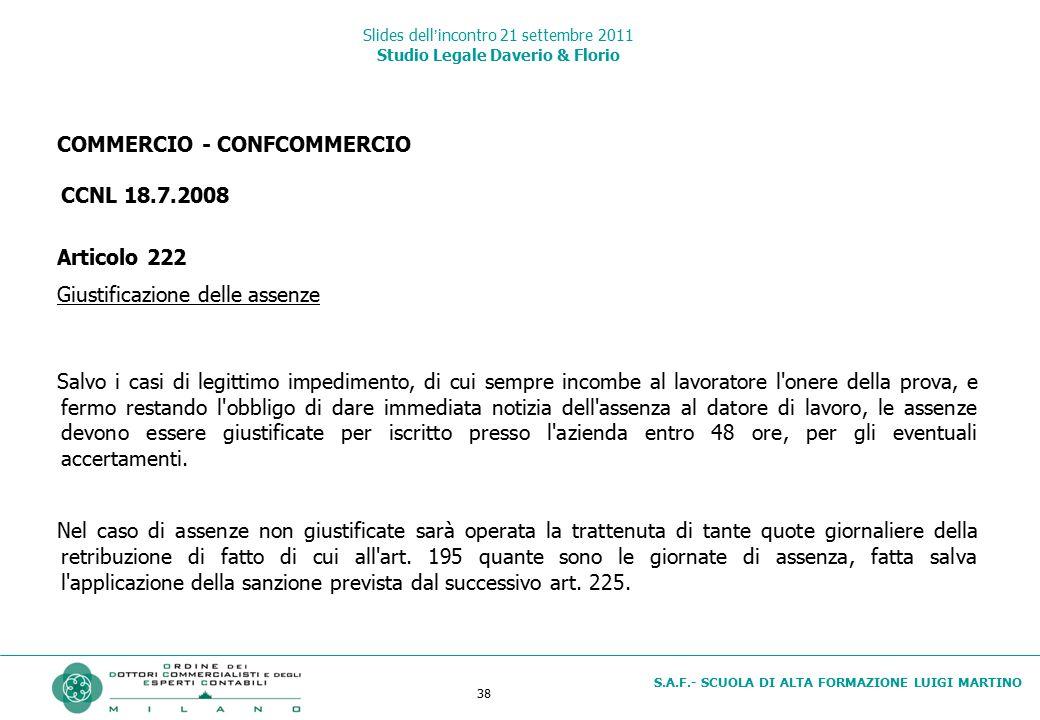 38 S.A.F.- SCUOLA DI ALTA FORMAZIONE LUIGI MARTINO Slides dell'incontro 21 settembre 2011 Studio Legale Daverio & Florio COMMERCIO - CONFCOMMERCIO CCN