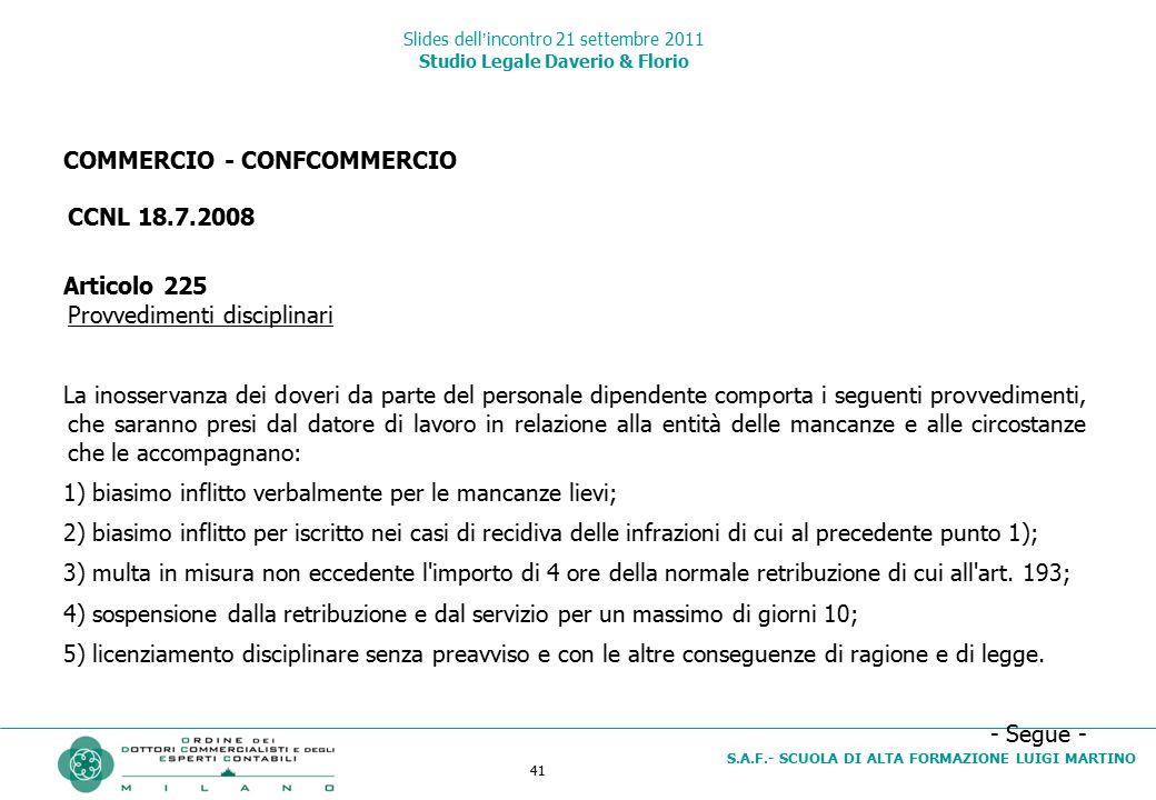 41 S.A.F.- SCUOLA DI ALTA FORMAZIONE LUIGI MARTINO Slides dell'incontro 21 settembre 2011 Studio Legale Daverio & Florio COMMERCIO - CONFCOMMERCIO CCN