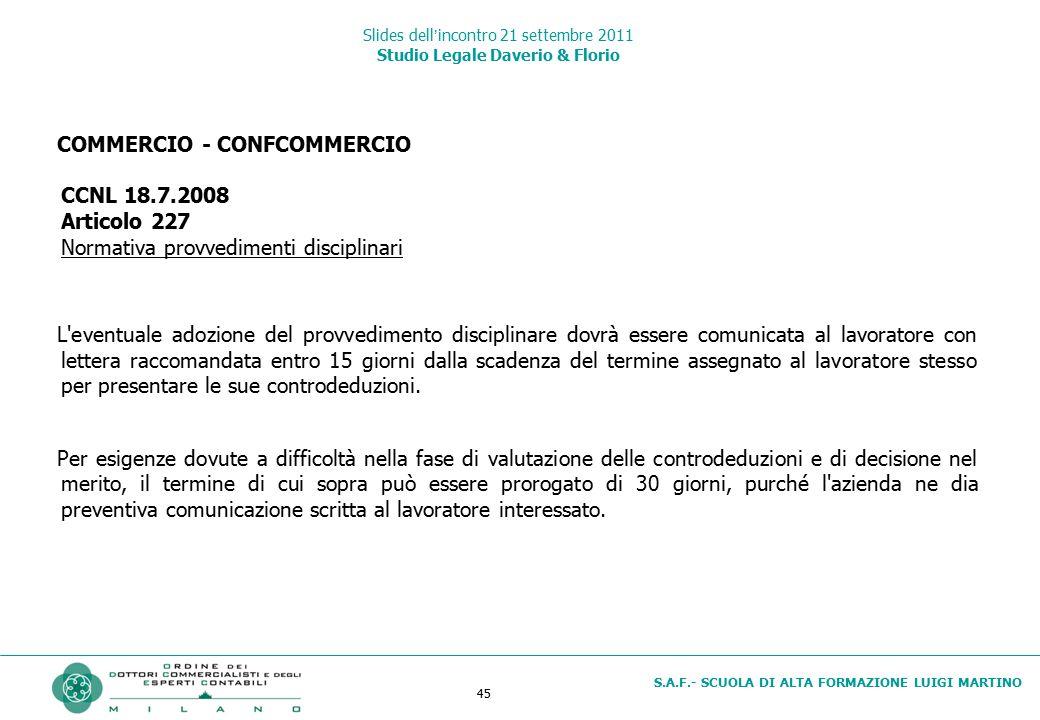 45 S.A.F.- SCUOLA DI ALTA FORMAZIONE LUIGI MARTINO Slides dell'incontro 21 settembre 2011 Studio Legale Daverio & Florio COMMERCIO - CONFCOMMERCIO CCN