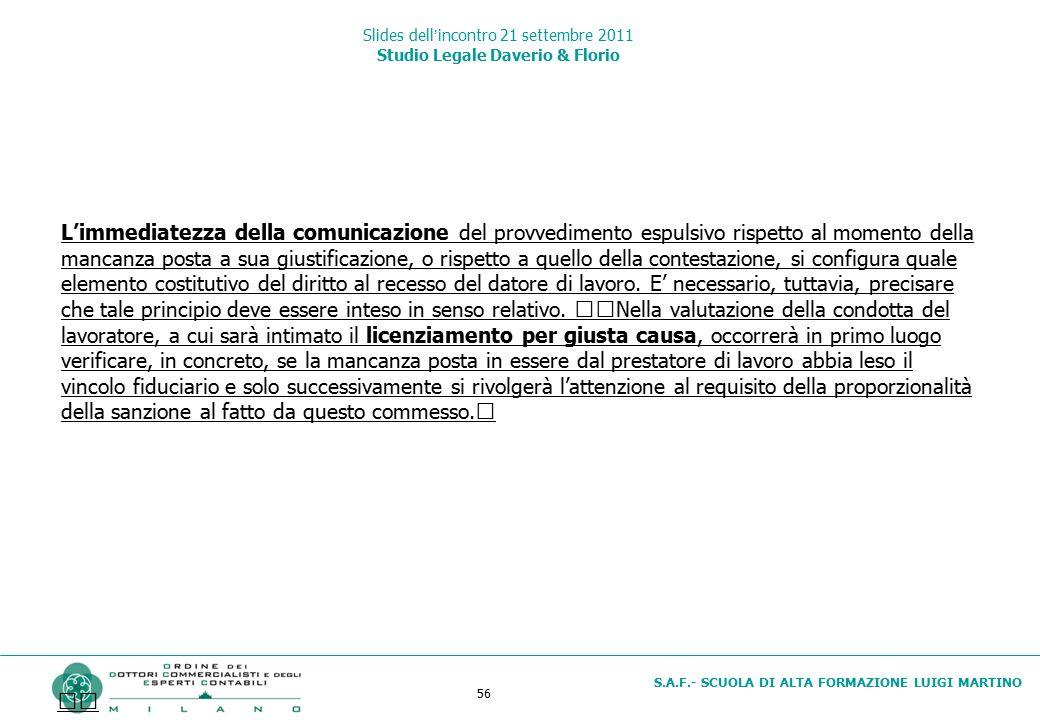 56 S.A.F.- SCUOLA DI ALTA FORMAZIONE LUIGI MARTINO Slides dell'incontro 21 settembre 2011 Studio Legale Daverio & Florio L'immediatezza della comunica