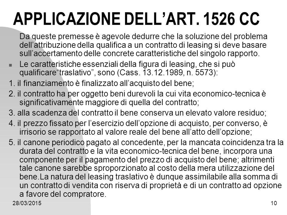 28/03/201510 APPLICAZIONE DELL'ART. 1526 CC Da queste premesse è agevole dedurre che la soluzione del problema dell'attribuzione della qualifica a un
