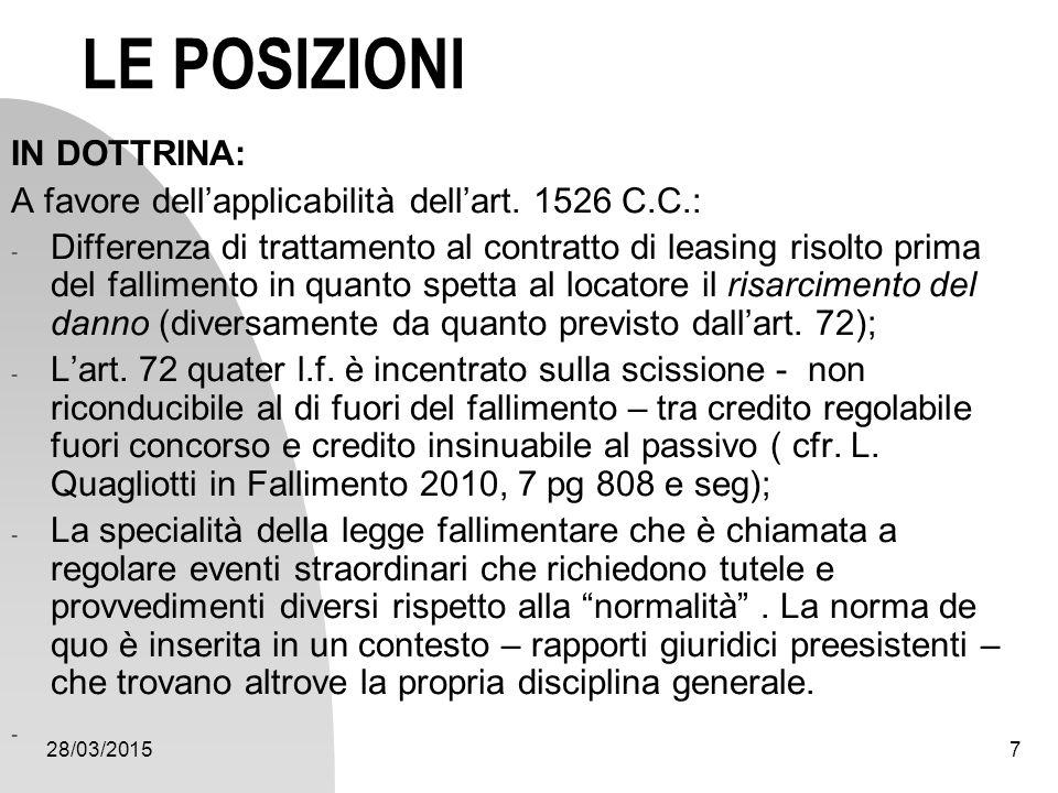 28/03/20157 LE POSIZIONI IN DOTTRINA: A favore dell'applicabilità dell'art. 1526 C.C.: - Differenza di trattamento al contratto di leasing risolto pri