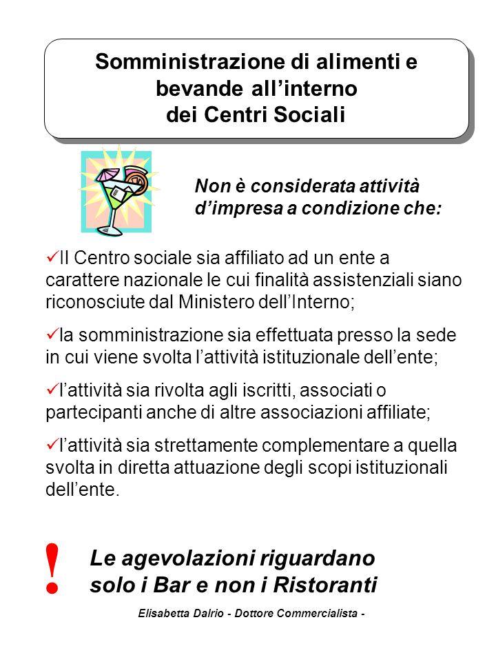 Elisabetta Dalrio - Dottore Commercialista - Somministrazione di alimenti e bevande all'interno dei Centri Sociali Non è considerata attività d'impres