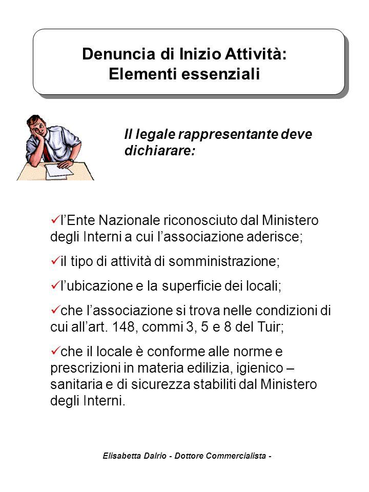 Elisabetta Dalrio - Dottore Commercialista - Denuncia di Inizio Attività: Elementi essenziali l'Ente Nazionale riconosciuto dal Ministero degli Intern