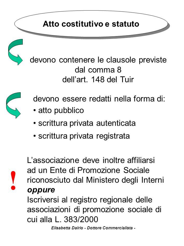 Elisabetta Dalrio - Dottore Commercialista - devono contenere le clausole previste dal comma 8 dell'art. 148 del Tuir Atto costitutivo e statuto devon