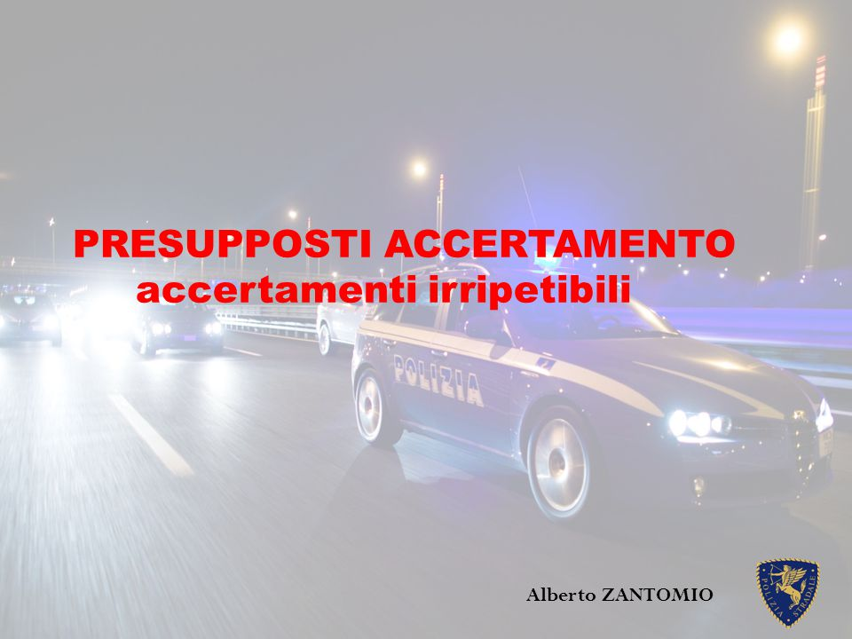 PRESUPPOSTI ACCERTAMENTO accertamenti irripetibili Alberto ZANTOMIO