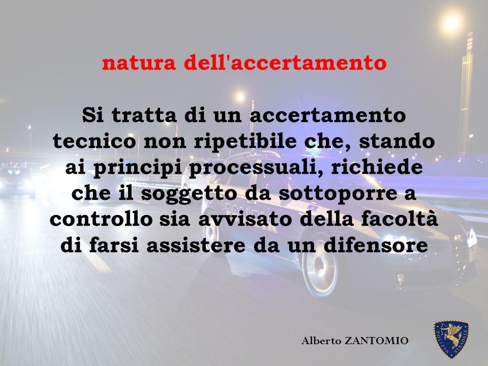 natura dell'accertamento Si tratta di un accertamento tecnico non ripetibile che, stando ai principi processuali, richiede che il soggetto da sottopor