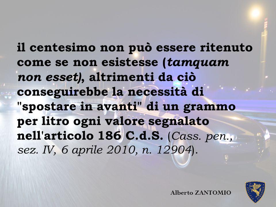 il centesimo non può essere ritenuto come se non esistesse ( tamquam non esset), altrimenti da ciò conseguirebbe la necessità di