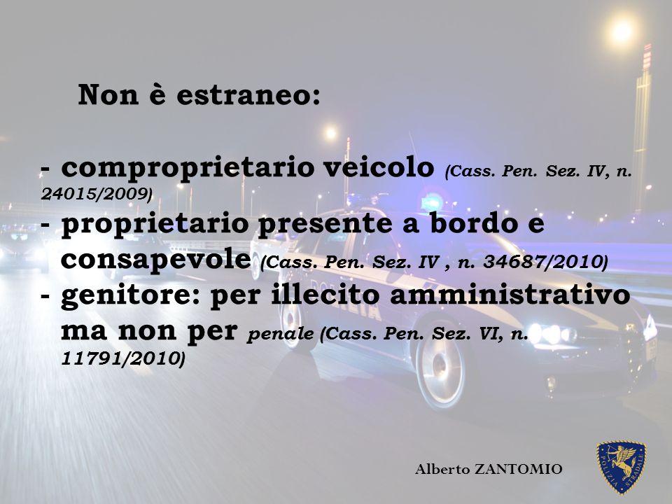 Non è estraneo: - comproprietario veicolo (Cass. Pen. Sez. IV, n. 24015/2009) - proprietario presente a bordo e consapevole (Cass. Pen. Sez. IV, n. 34