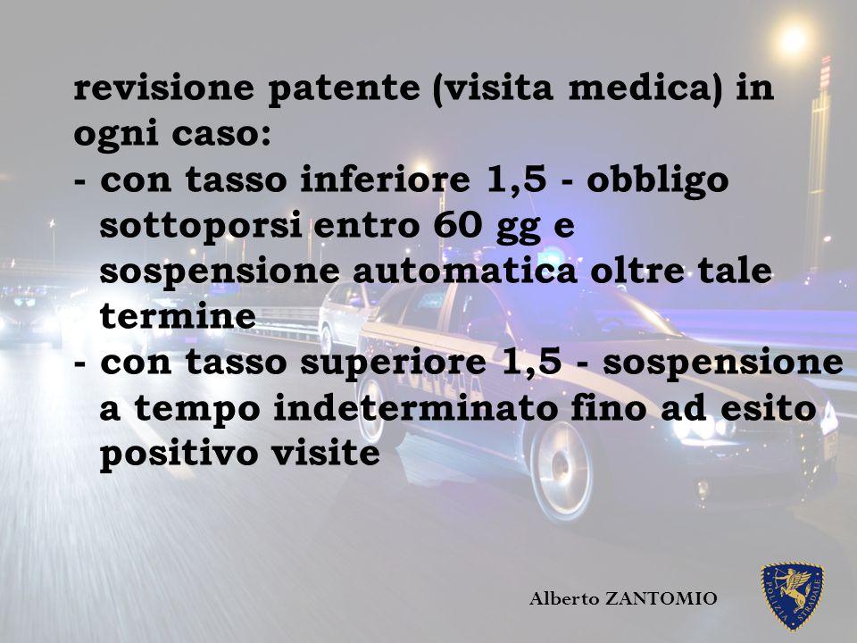 revisione patente (visita medica) in ogni caso: - con tasso inferiore 1,5 - obbligo sottoporsi entro 60 gg e sospensione automatica oltre tale termine
