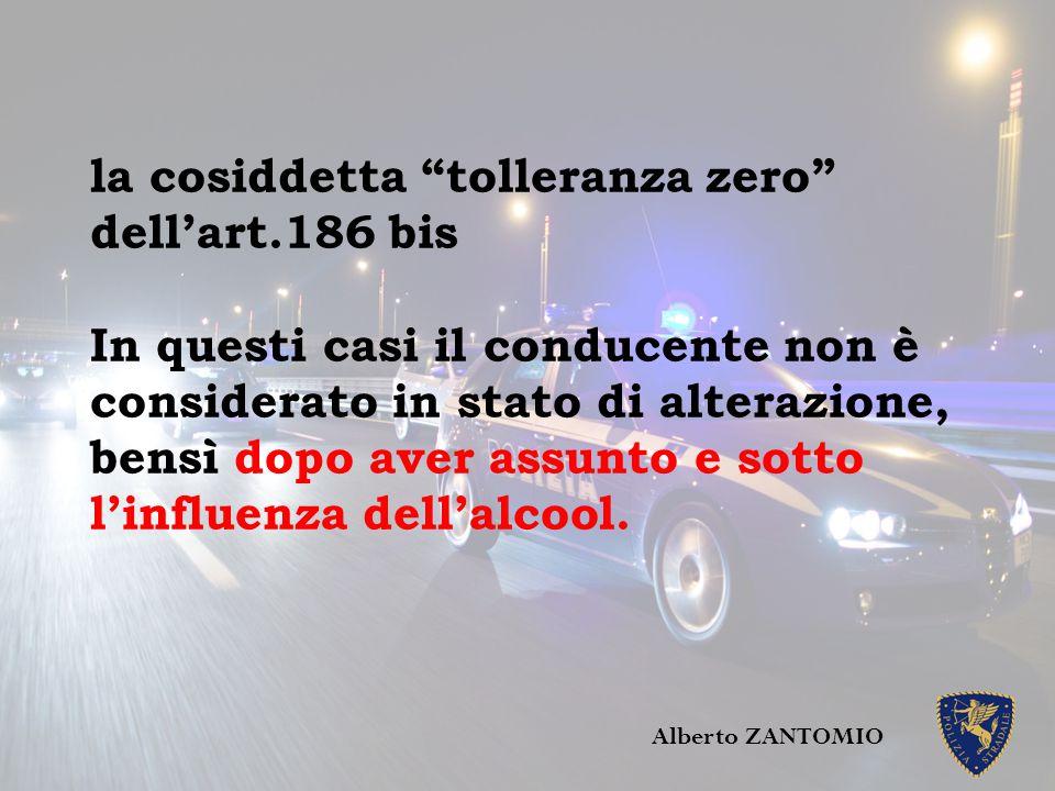 """la cosiddetta """"tolleranza zero"""" dell'art.186 bis In questi casi il conducente non è considerato in stato di alterazione, bensì dopo aver assunto e sot"""