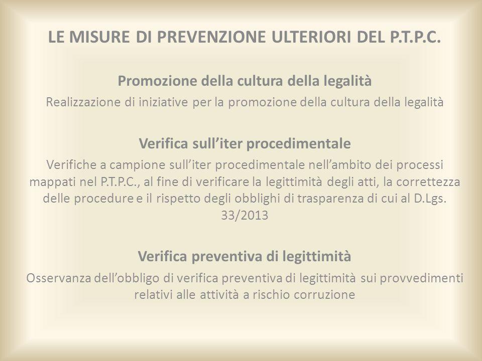 LE MISURE DI PREVENZIONE ULTERIORI DEL P.T.P.C. Promozione della cultura della legalità Realizzazione di iniziative per la promozione della cultura de