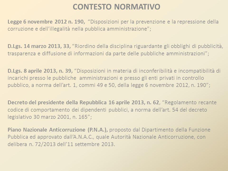 """CONTESTO NORMATIVO Legge 6 novembre 2012 n. 190, """"Disposizioni per la prevenzione e la repressione della corruzione e dell'illegalità nella pubblica a"""