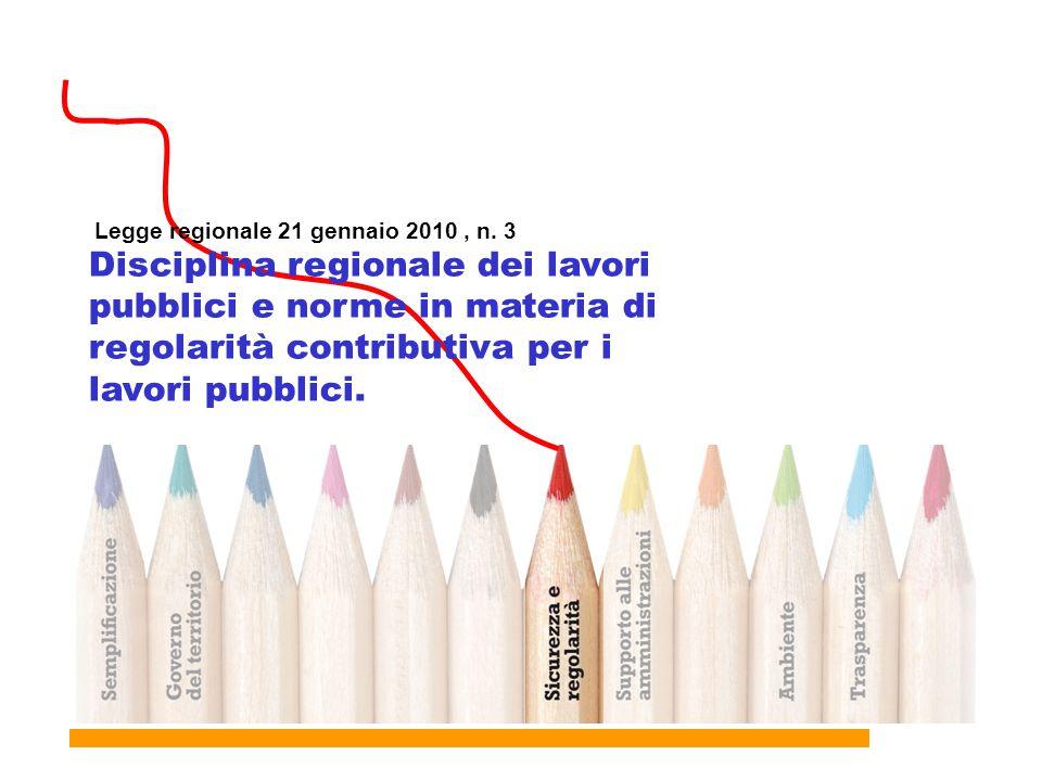Legge regionale 21 gennaio 2010, n. 3 Disciplina regionale dei lavori pubblici e norme in materia di regolarità contributiva per i lavori pubblici.