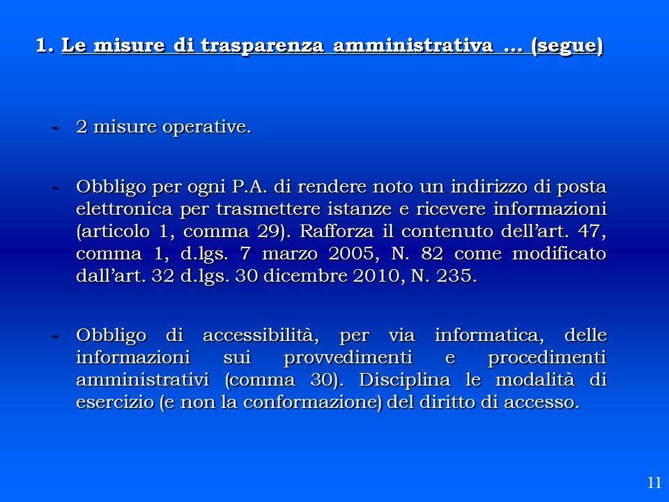 1. Le misure di trasparenza amministrativa … (segue) -2 misure operative. -Obbligo per ogni P.A. di rendere noto un indirizzo di posta elettronica per