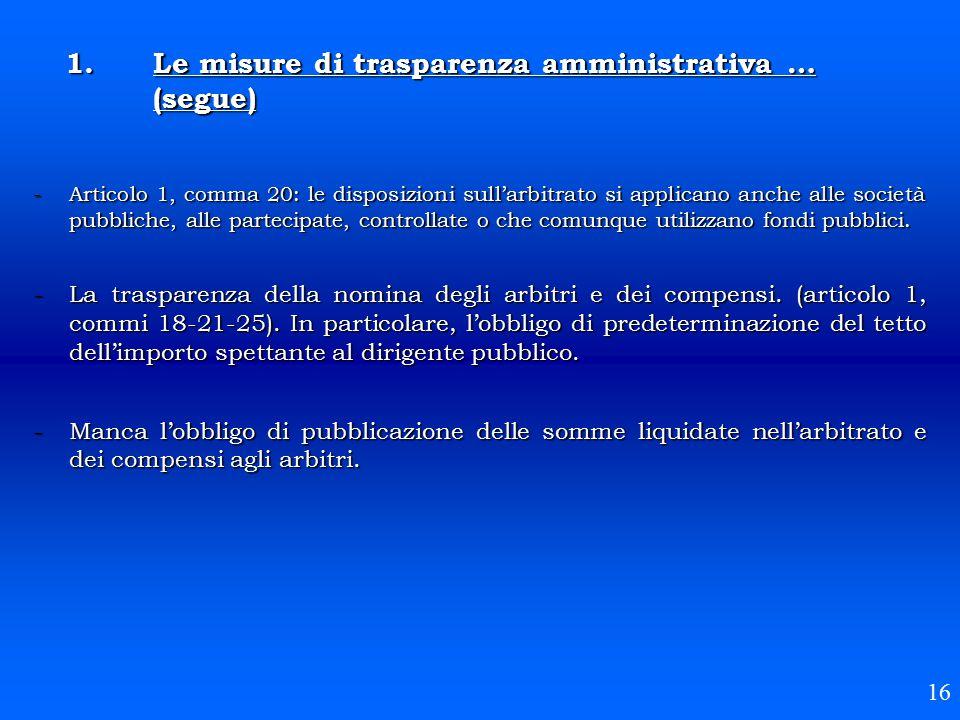 -Articolo 1, comma 20: le disposizioni sull'arbitrato si applicano anche alle società pubbliche, alle partecipate, controllate o che comunque utilizza
